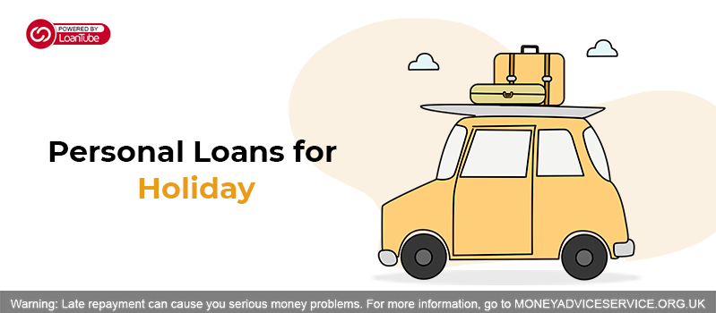 Personal Loans for Holiday – Yes or No?