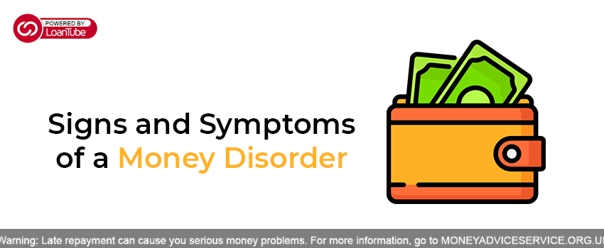 Signs and Symptoms of a Money Disorder